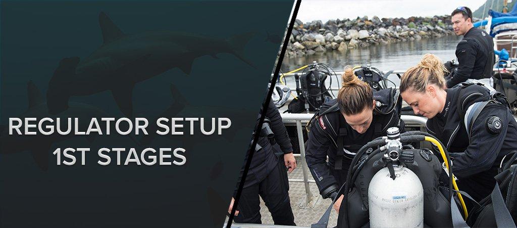 Regulator Setup - 1st Stage