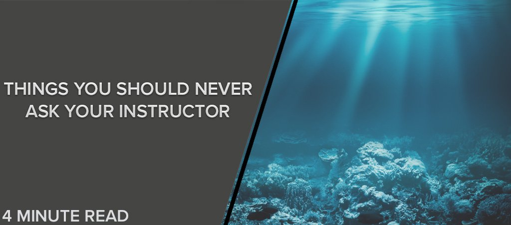 Things You Should Never Ask Your Instructor
