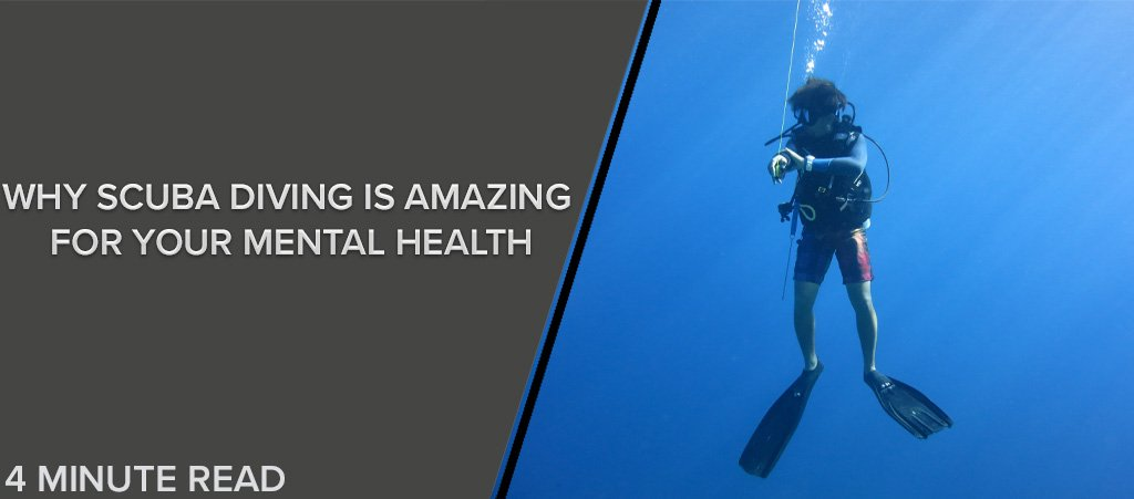 Why Scuba Diving Is Amazing For Your Mental Health