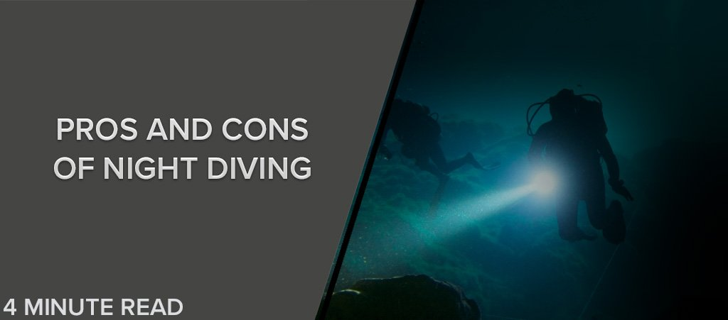 The Pros and Cons of Night Diving