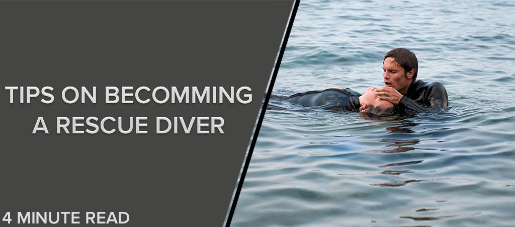 Tips on Becomming a Rescue Diver