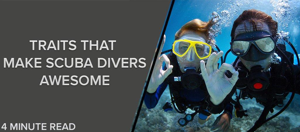 Traits That Make Scuba Divers Awesome